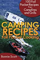 Camping Recipes: Foil Packet Cooking by…