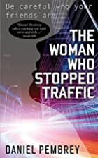 The Woman Who Stopped Traffic by Daniel…