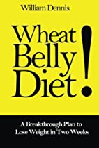 Wheat Belly Diet: A Breakthrough Plan to…