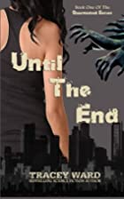 Until the End (Quarantined, #1) by Tracey…