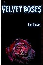 Velvet Roses (The Velvet Series) by Liz…