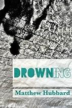 Drowning by Matthew Hubbard