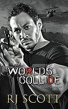 Worlds Collide (Sanctuary #7) by RJ Scott