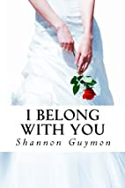 I Belong With You: Book 2 in The Love and…
