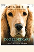Dog Eldercare: Caring For Your Middle-Aged…