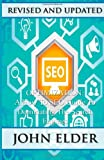Elder, John: SEO Optimization: A How To SEO Guide To Dominating The Search Engines