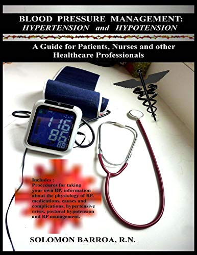 blood-pressure-management-hypertension-and-hypotension-a-guide-for-patients-nurses-and-other-healthcare-professionals