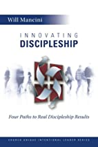 Innovating Discipleship: Four Paths to Real…