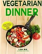 Vegetarian Dinner: 30 Healthy, Delicious &…