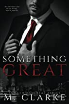 Something Great (Something Great, #1) by M.…