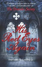 His Red Eyes Again: A selection of vampire…