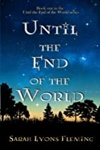 Until the End of the World by Sarah Lyons…