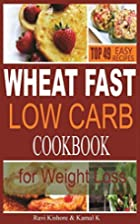 Wheat Fast Low Carb CookBook for Weight…