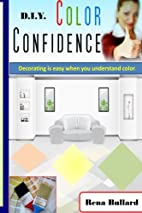 D.I.Y. Color Confidence: Decorating is Easy…