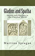Gladius and Spatha: Swords and Warfare in…