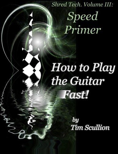 shred-tech-volume-iii-how-to-play-the-guitar-fast-speed-primer