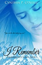 I Remember (Remembrance, #1) by Cynthia P.…