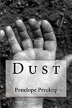 Dust by Penelope Przekop