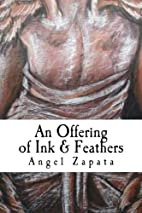 An Offering of Ink and Feathers: A Chapbook…