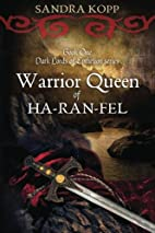 Warrior Queen of Ha-Ran-Fel: Book 1 of the…