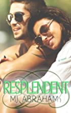 Resplendent (A Second Chance, #2) by MJ…