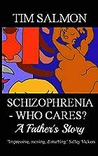 Schizophrenia - Who Cares? - A Father's…