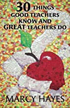 30 Things Good Teachers Know and Great…