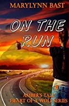 On The Run: Amber's Tale (Heart of a Wolf…