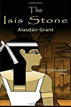 The Isis Stone by Alasdair Grant