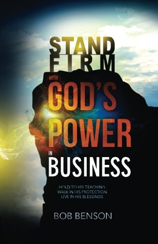 stand-firm-with-gods-power-in-business-hold-to-his-teaching-walk-in-his-protection-live-in-his-blessings