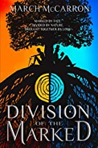Division of the Marked by March McCarron