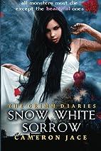 Snow White Sorrow by Cameron Jace