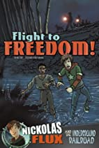 Flight to Freedom!: Nickolas Flux and the…