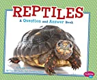 Reptiles: A Question and Answer Book (Animal…