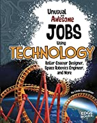 Unusual and Awesome Jobs Using Technology…