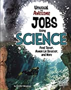 Unusual and Awesome Jobs Using Science: Food…