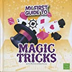 My First Guide to Magic Tricks (First Facts:…