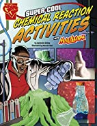Super Cool Chemical Reaction Activities with…