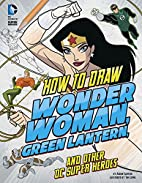 How to Draw Wonder Woman, Green Lantern, and…