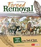 Forced Removal: Causes and Effects of the…