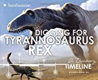 Digging for Tyrannosaurus rex: A Discovery…