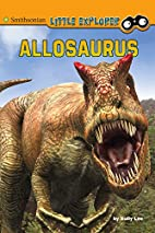 Allosaurus (Little Paleontologist) by Sally…