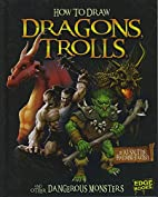 How to Draw Dragons, Trolls, and Other…