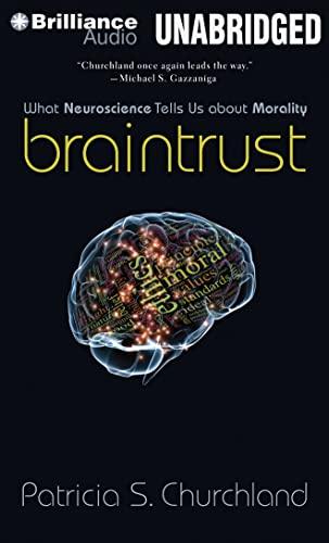 braintrust-what-neuroscience-tells-us-about-morality