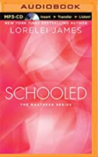 Schooled: The Mastered Series by Lorelei…