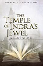 The Temple of Indra's Jewel by Rachael…