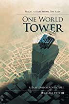 One World Tower: A Babylonian Adventure by…