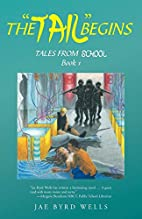 The Tail Begins: Tales From School Book 1…