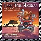 Tame Your Manners: At KAMP Safari by Loretta…