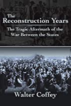 The Reconstruction Years: The Tragic…